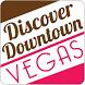 Discover Downtown Las Vegas by Discover Downtown Las Vegas