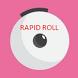 Rapid Roll by GreatAppHub