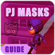Guide for Pj Masks by Indo Jakarta Apps