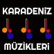 KARADENİZ MÜZİKLERİ by MHSDROID