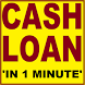 Cash Loan In One Minute Fast And Guaranteed