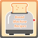 Bread Machine Recipes by Recipes Apps Empire