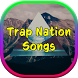 Trap Nation Songs