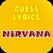 Guess Lyrics: Nirvana by Games Station4U