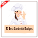 50 Best Sandwich Recipes by sangdroid