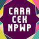 Cara Cek NPWP by Utkakis