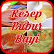 Resep Bubur Bayi by InfoMenarik Apps