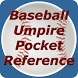 Baseball Umpire Pocket Ref by Nicholas Rego
