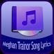 Meghan Trainor Song+Lyrics by Rubiyem Studio