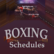 Boxing Schedule by FightNights by FightNights