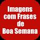 Imagens Frases de Boa Semana by Leprechaun Apps