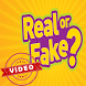 Real Or Fake Video Free by ZapZap