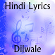 Lyrics of Dilwale by KRISH APPS
