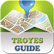 Troyes Guide by Seven27
