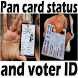 Pan card status and voter ID by Sandeep App