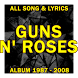 GUNS N' ROSES: All Song Lyrics Full Albums by sevenohan