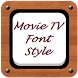 Movie TV Font Style by Top Phone Font Style