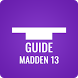 Guide for Madden 13 by Pure Guide