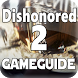Guide Dishonored 2 by World Cheat Apps