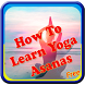 How To Learn yoga Asanas by InfoAppy