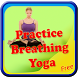 Practice Breathing Yoga by InfoAppy