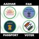 Aadhar Card, PAN, Driving License, Passport