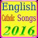 English Catholic Songs by Long Seannn