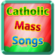 Catholic Mass Songs by Lasasasar