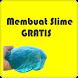 Membuat Slime Gratis by superskill