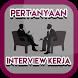 Pertanyaan Interview Kerja by Tengger Developer