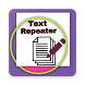 Text Repeater App by OsmAndroid