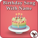 Happy Birthday Song With Name by My App Zone
