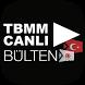TBMM Canlı Bülten by Türkiye Büyük Millet Meclisi