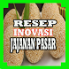 Resep Inovasi Jajanan Pasar by Ordinary People
