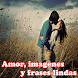 Amor, imagenes y frases lindas by PhoenixFrontier Apps