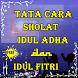 Tata Cara Sholat Idul Adha Dan Idul Fitri by Kumpulan Sukses
