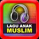Koleksi Lagu Muslim Anak by Musiklip