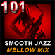 101 SMOOTH JAZZ MELLOW MIX by Nobex Radio