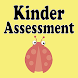 Kinder Assessment by Bugbrained