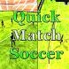 Quick Match Soccer