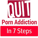 Quit Porn Addiction in 7 Steps by ProgressiveLife