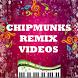 Chipmunks Remix Hit Videos