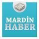 Mardin Haber by Haber Servisi