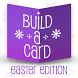 Build-a-Card: Easter Edition by ISBX