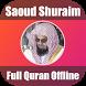 Saoud Shuraim & Full Quran offline