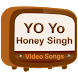 Yo Yo Honey Singh Video Songs by Why To Learn Fast Second