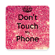 Don't Touch My Phone Wallpaper by BrainAppsGame