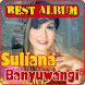 Lagu Suliana 2 Banyuwangi Terbaru Lengkap