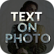 Text on Photo - Photo Pe Name Likhe by Daily Tools