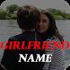 Girlfriend Name on Screen by Manila Mobi